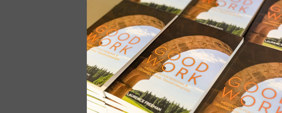 Good Work: a new book by Laurence Freeman