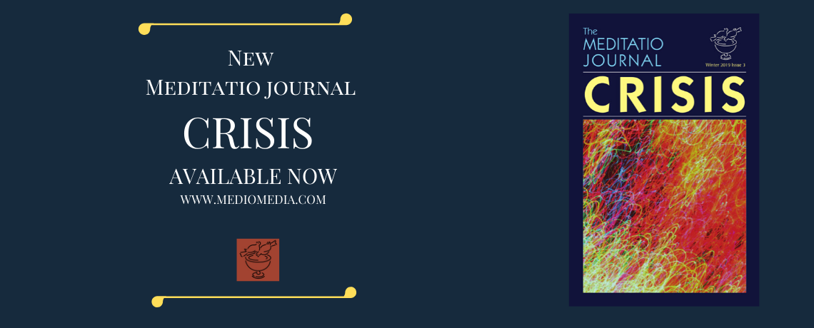 CRISIS- the new Meditatio Journal available now
