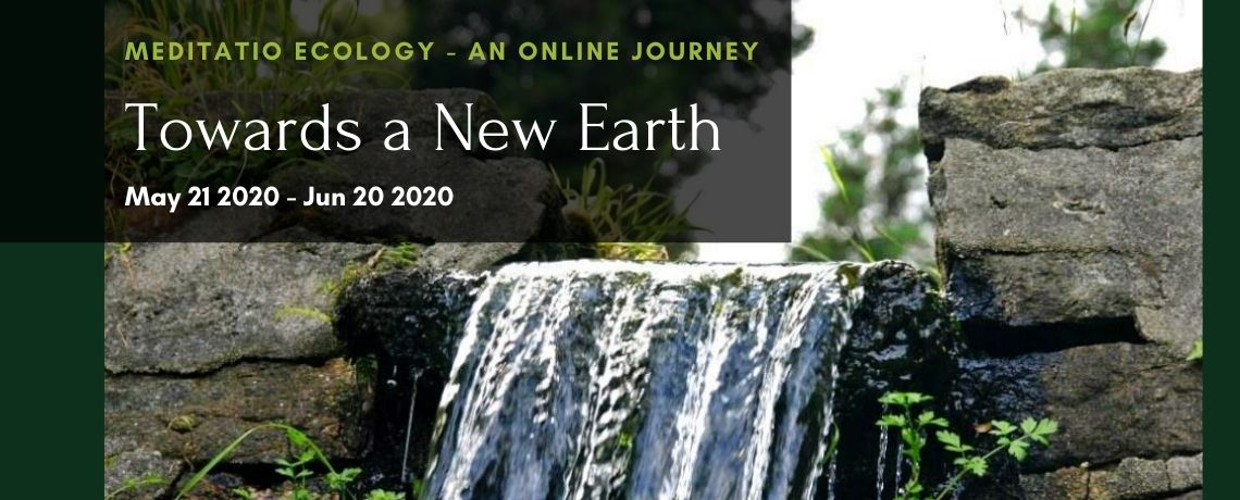 Towards a New Earth – Meditatio Ecology